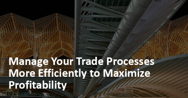 Simplify Your Trade Processes