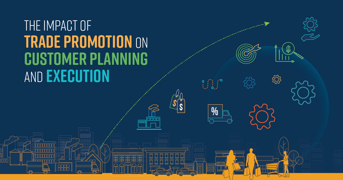 The Impact of Trade Promotion on Customer Planning and Execution