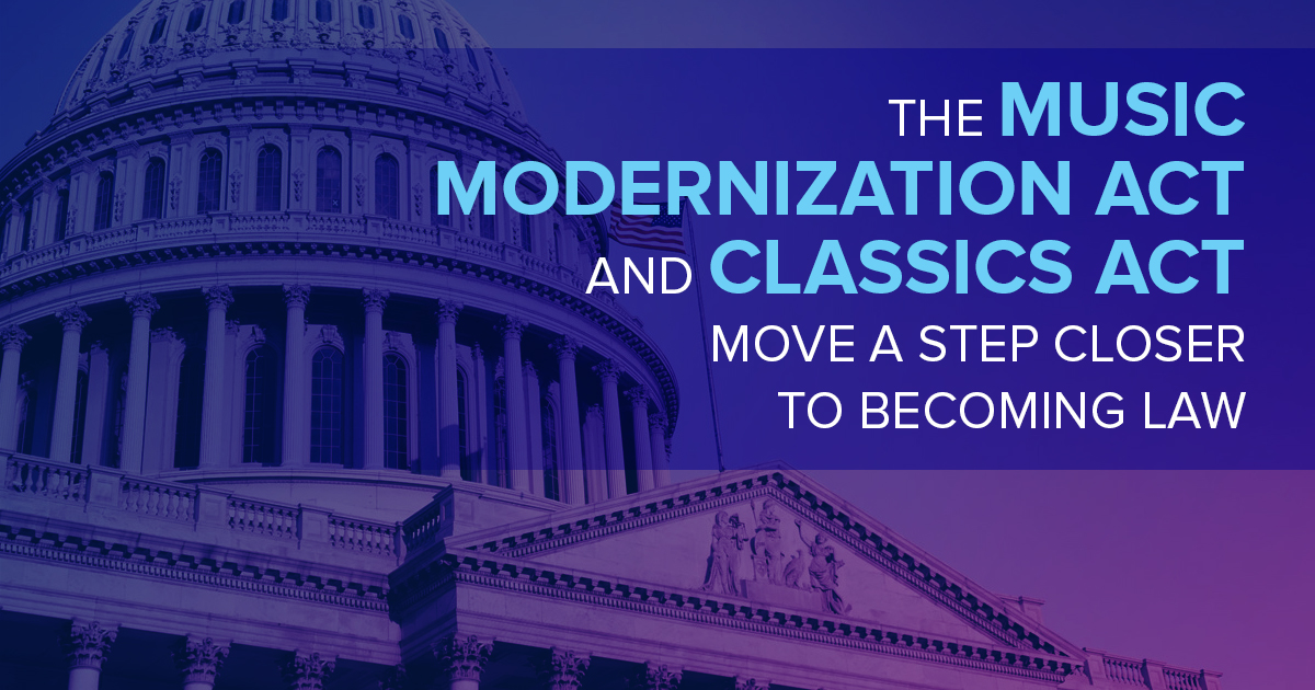 The Music Modernization Act and CLASSICS Act move a step closer to becoming law