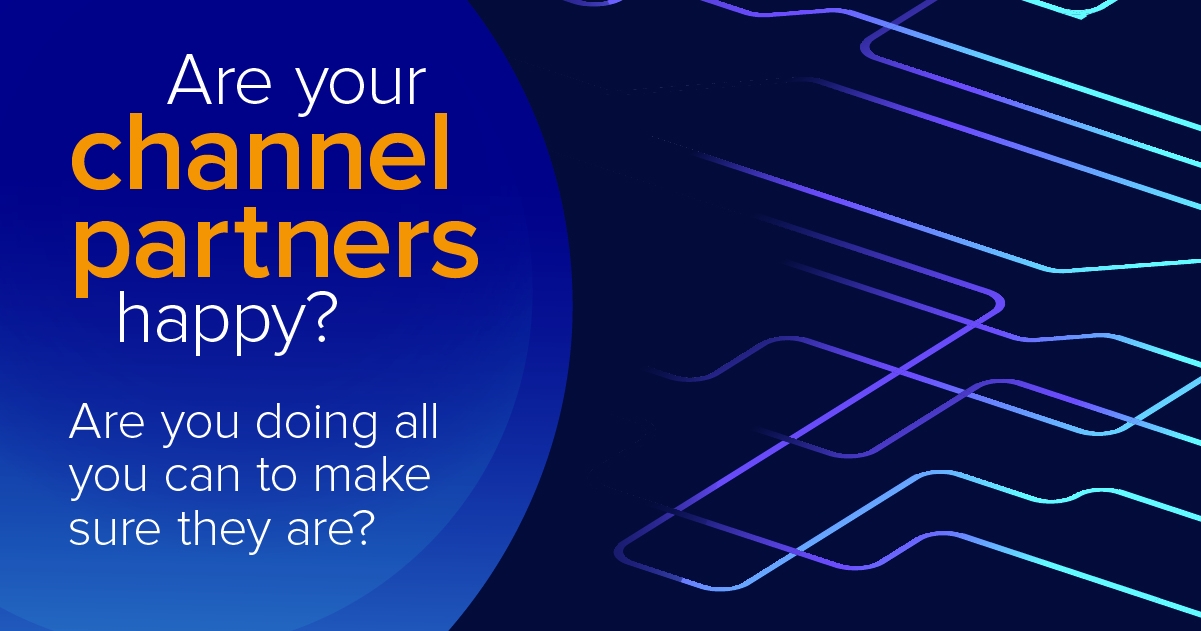 Are your channel partners happy?