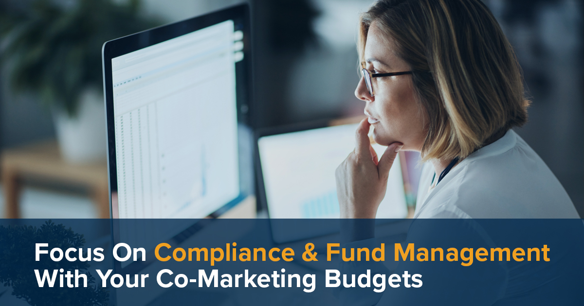 Focus on compliance and fund management with your co-marketing budgets