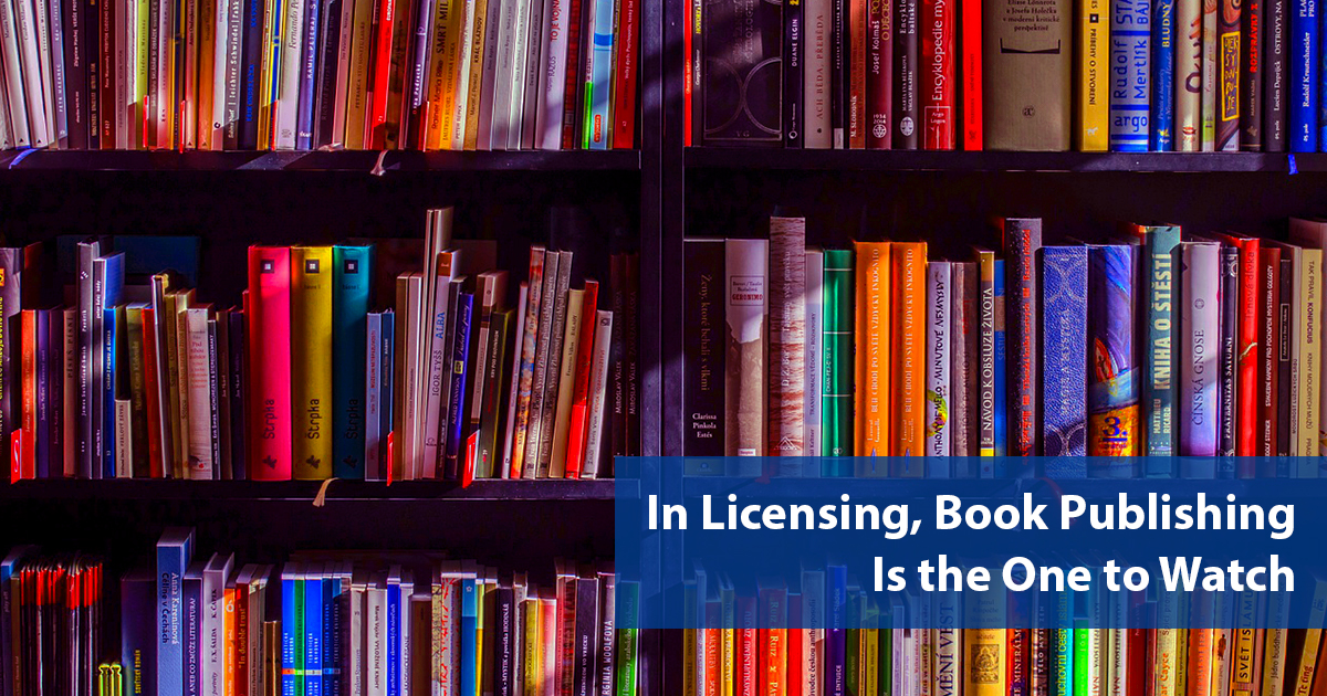 In Licensing, Book Publishing Is the One to Watch