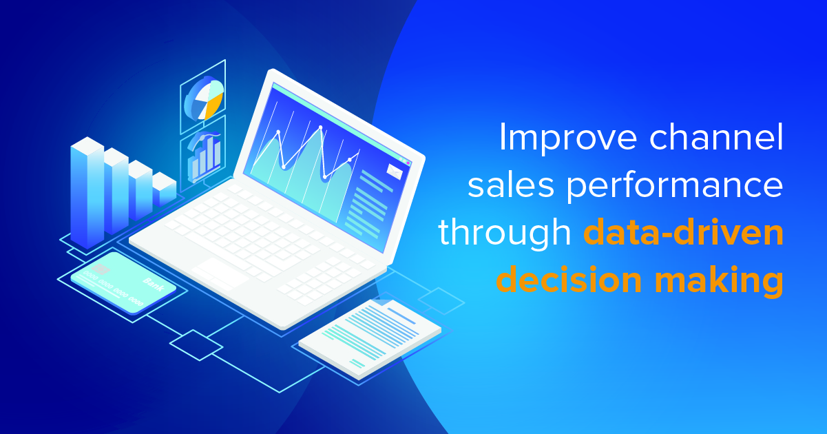 Improve Sales Performance with Data-Driven Channel Management Decision-Making