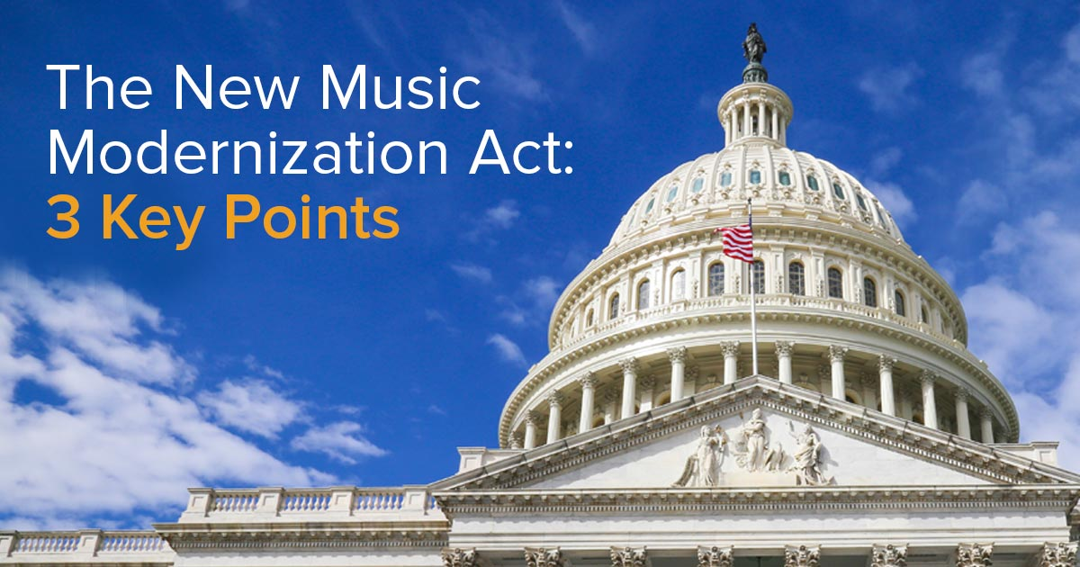 The New Music Modernization Act: 3 Key Points