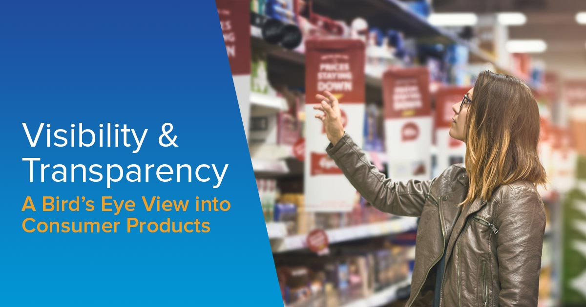 Visibility and Transparency into Consumer Products