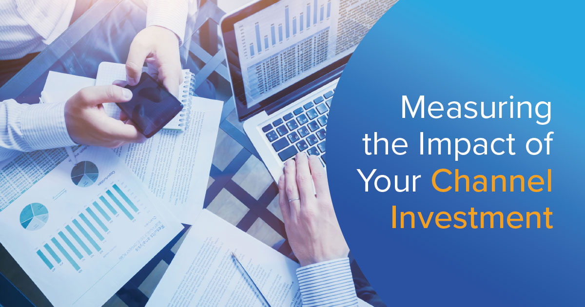 Measuring the Impact of Your Channel Program Investment