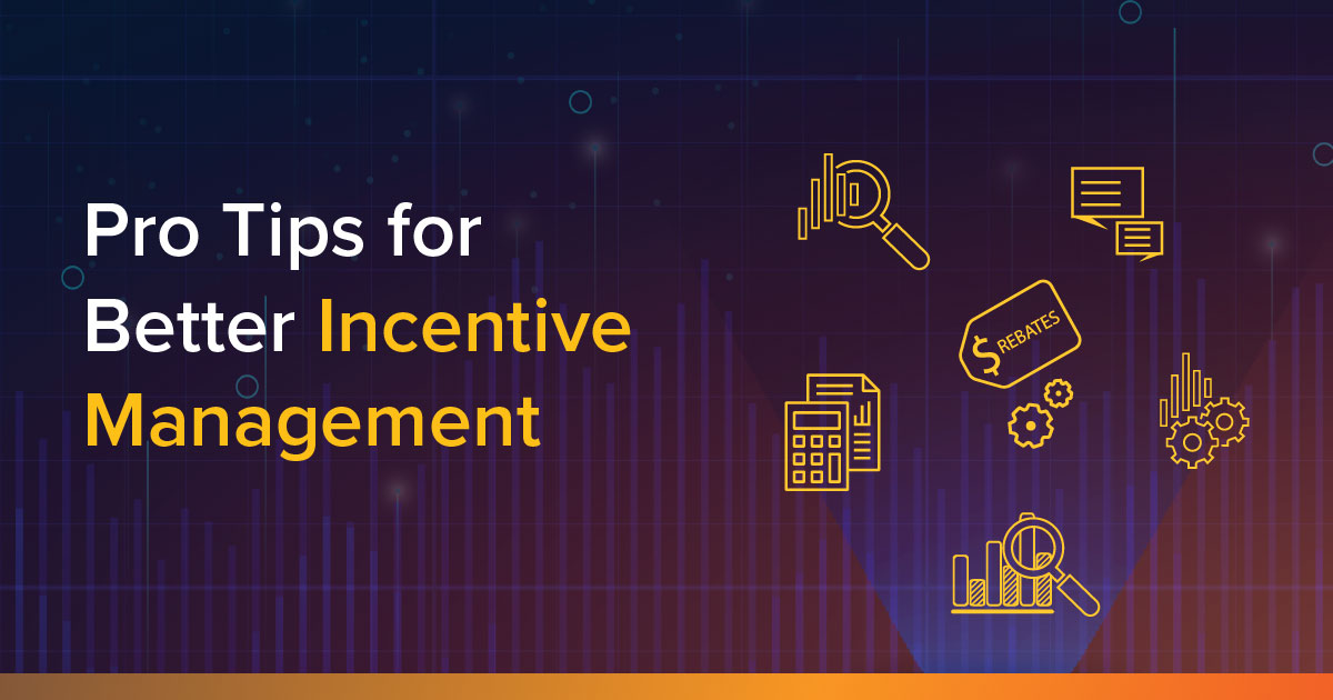 Pro Tips for Better Incentive Management