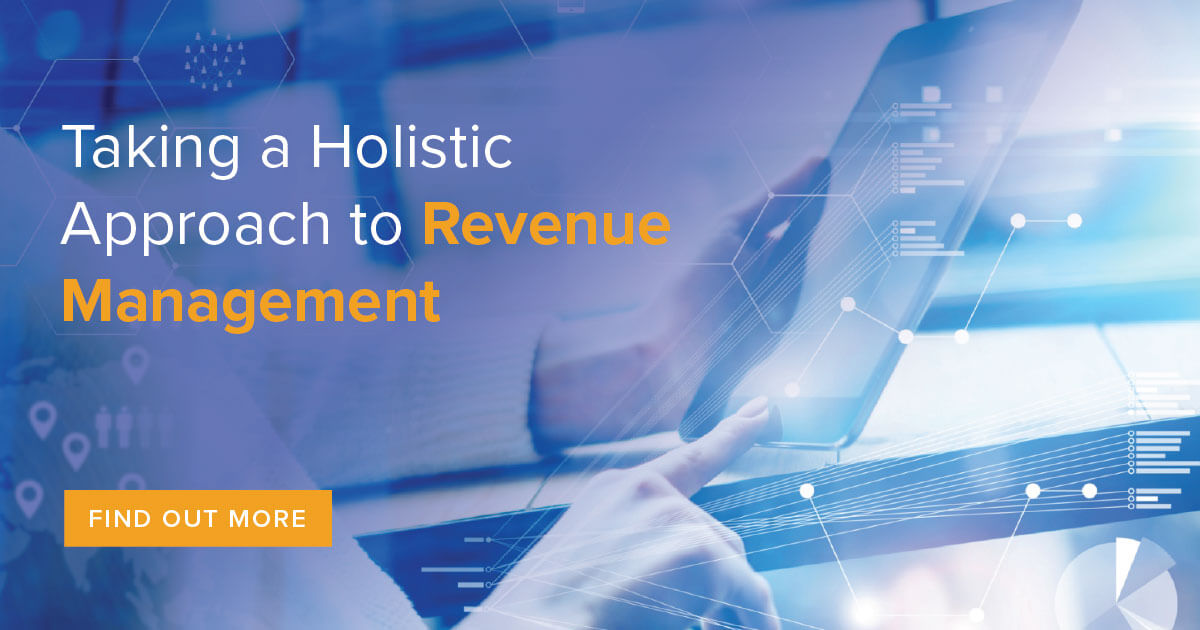 Taking a Holistic Approach to Revenue Management