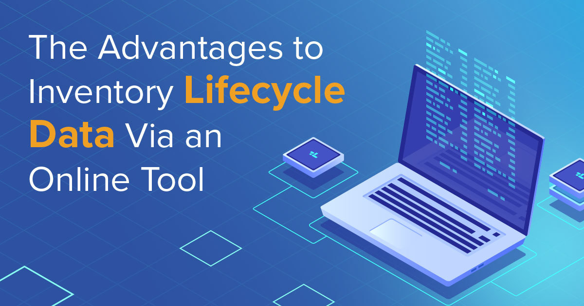 The Advantages to Inventory Life Cycle Data Via an Online