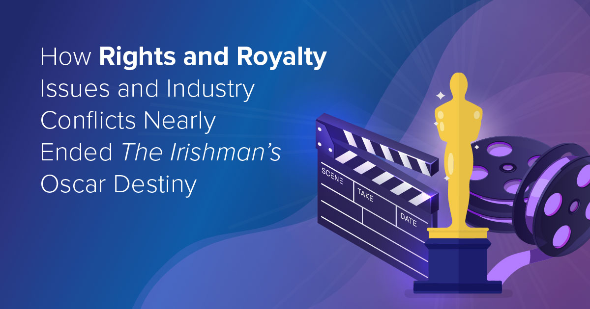 How Rights and Royalty Issues and Industry Conflicts Nearly Ended The Irishman's Oscar Destiny