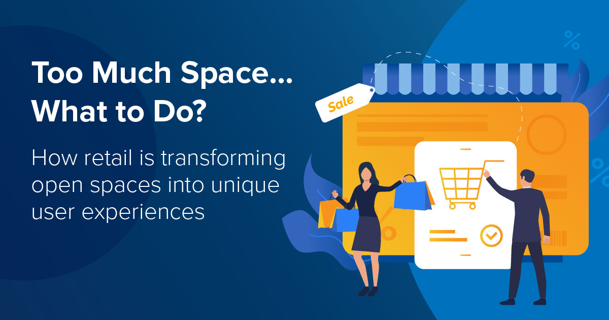 How Retail is Transforming Open Spaces into Unique Customer Experiences