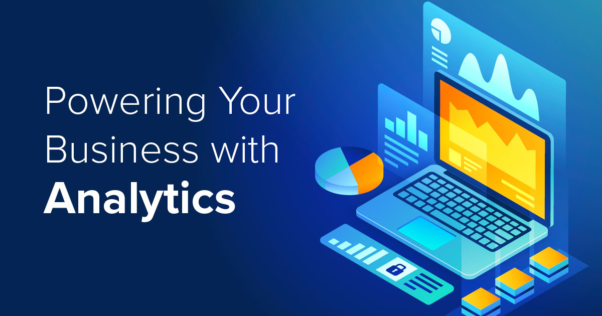 Powering Your Business With Analytics