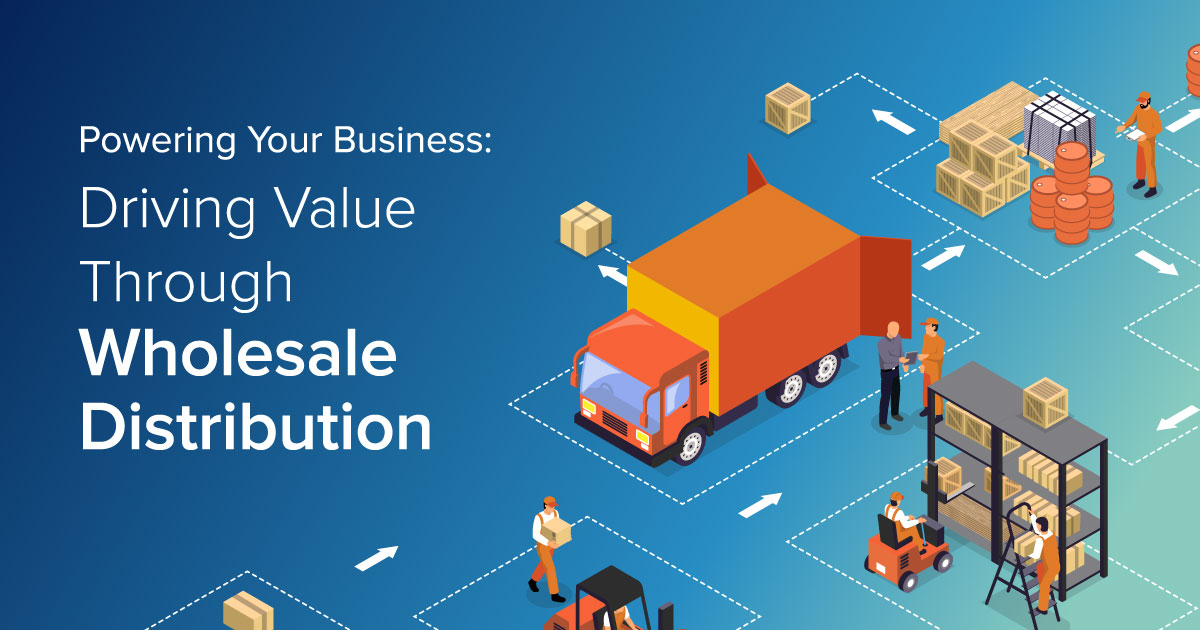 Driving Value Through Wholesale Distribution