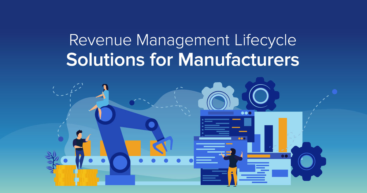 Revenue Management Lifecycle Solutions for Manufacturers