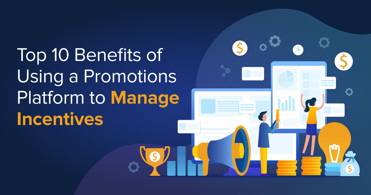 Top 10 Benefits of Using Promotion Platforms for Incentive Management
