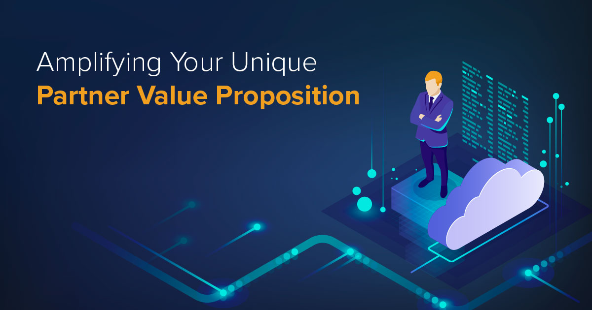 Amplifying your unique partner value proposition