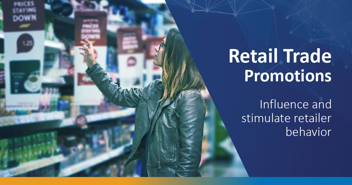 Retail Trade Promotions: Influence and stimulate retailer behavior