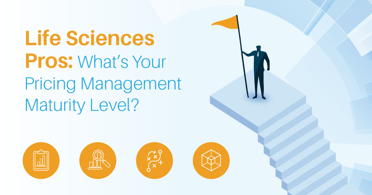 Life Sciences Pros – What's Your Pricing Management Maturity Level