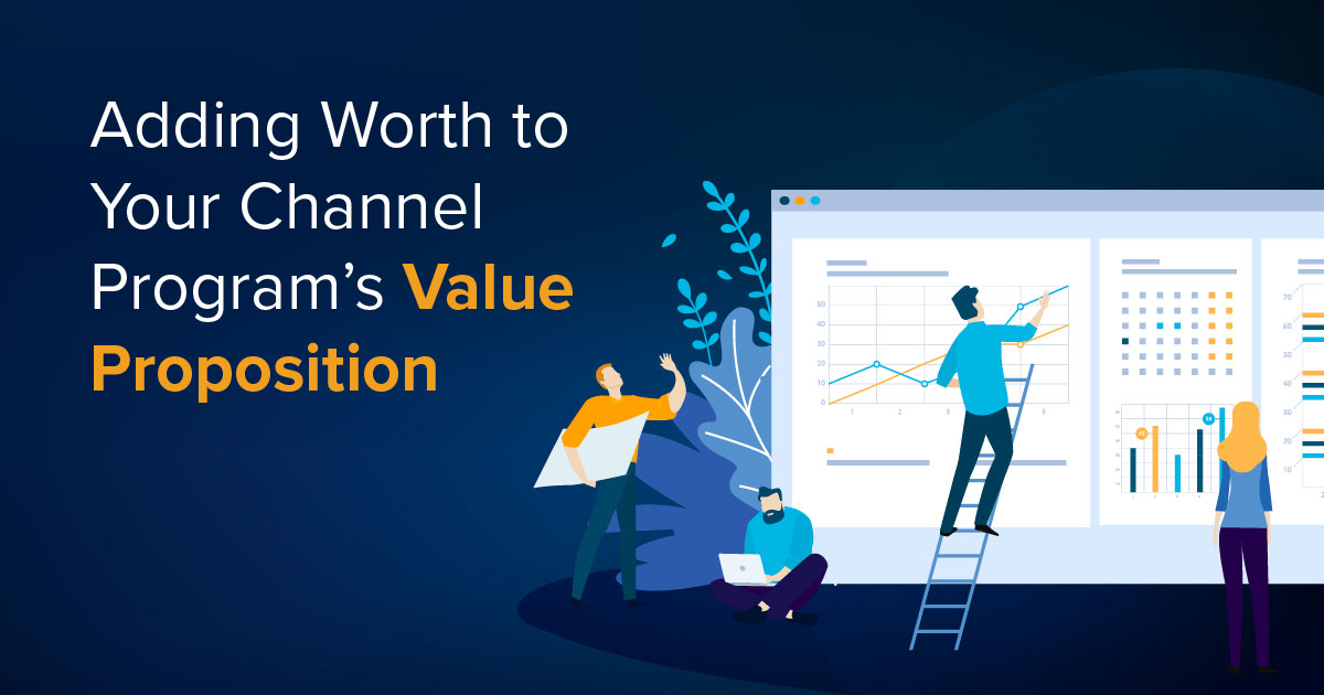 Adding Worth to Your Channel Program's Partner Value Proposition