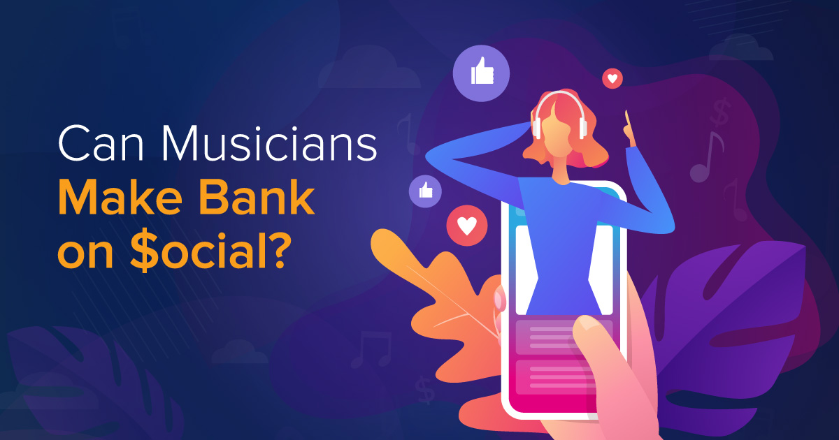 Can musicians make bank on social media?