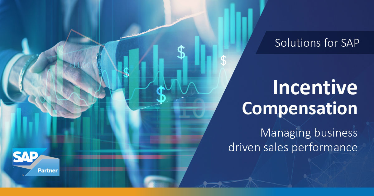 SAP Incentive Compensation - Managing business driven sales performance