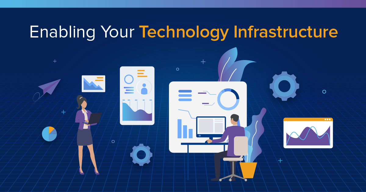 Enabling Your Technology Infrastructure