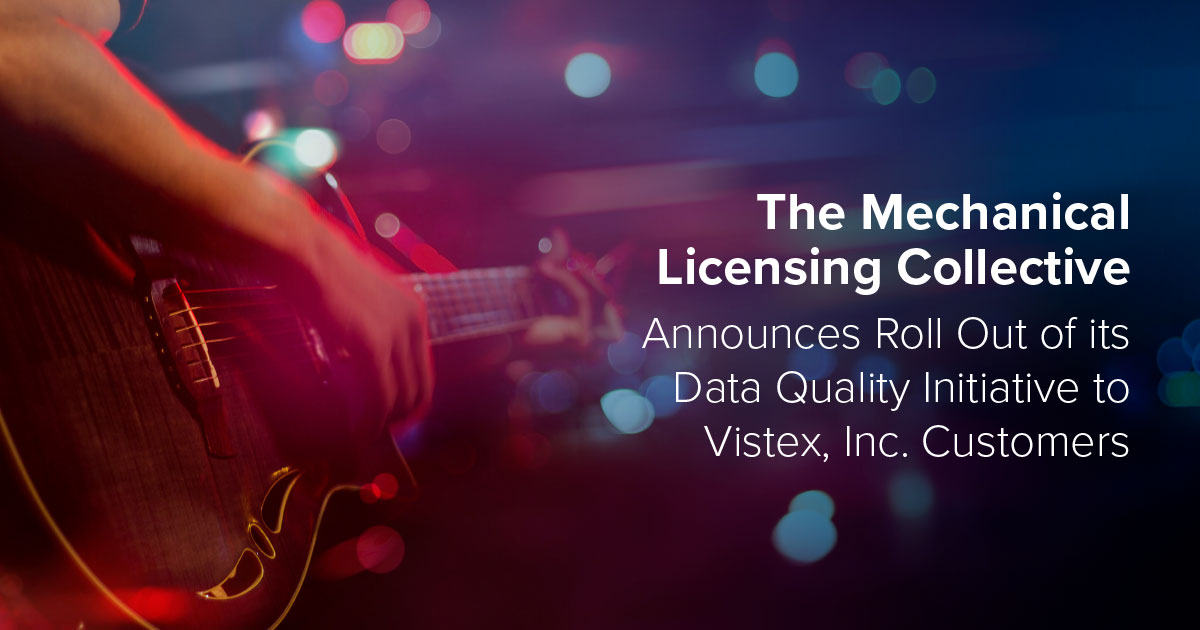 The Mechanical Licensing Collective (The MLC) Announces Roll Out of its Data Quality Initiative to Vistex, Inc. Customers