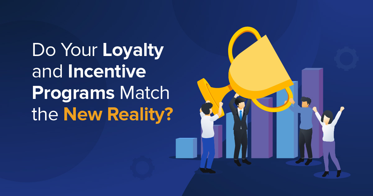 Do Your Channel Loyalty and Incentive Programs Match the New Reality?