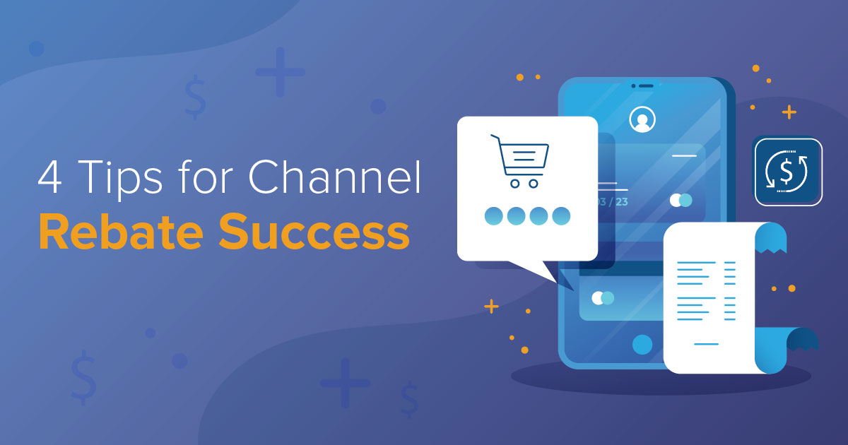 Four tips for Channel Rebate Success