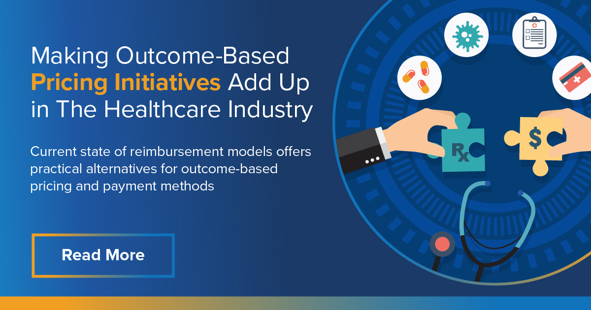 Making Outcome-Based Pricing Initiatives Add Up in The Healthcare Industry