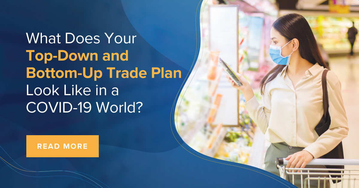 What Does Your Top-Down and Bottom-Up Trade Plan Look Like in a COVID-19 World?