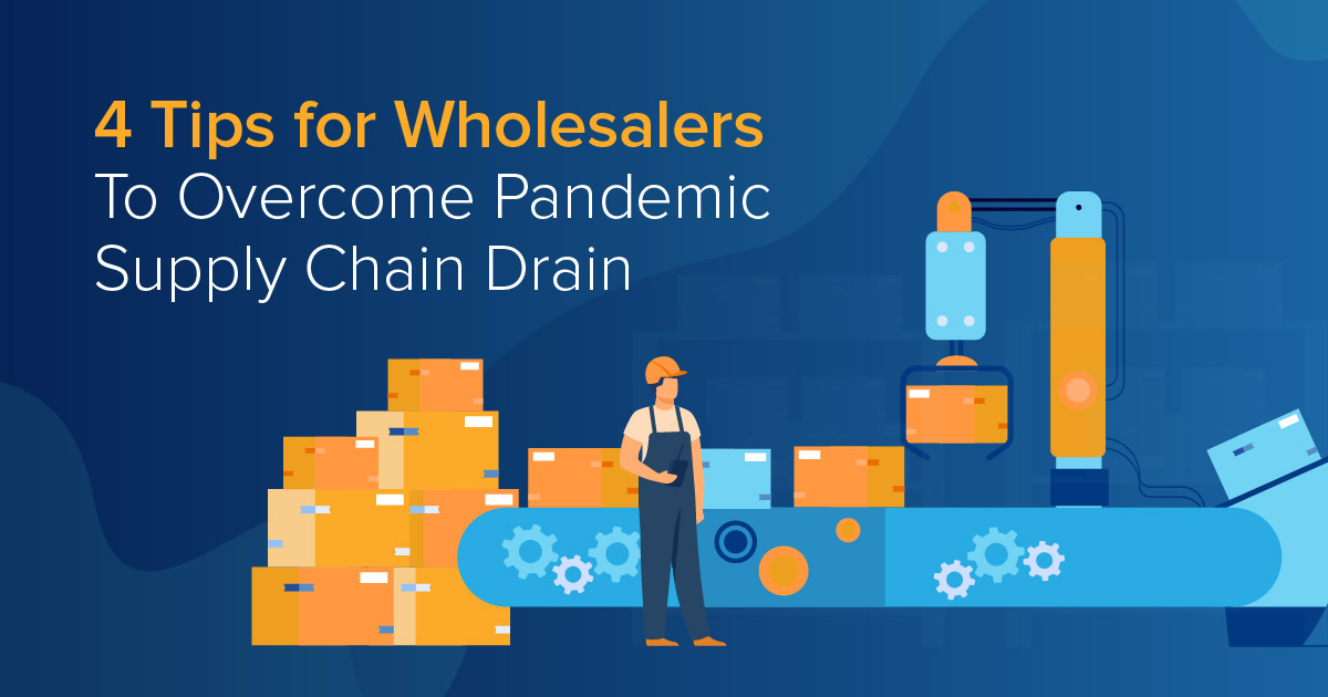 4 Tips to Address Wholesale Supply Chain Shortages