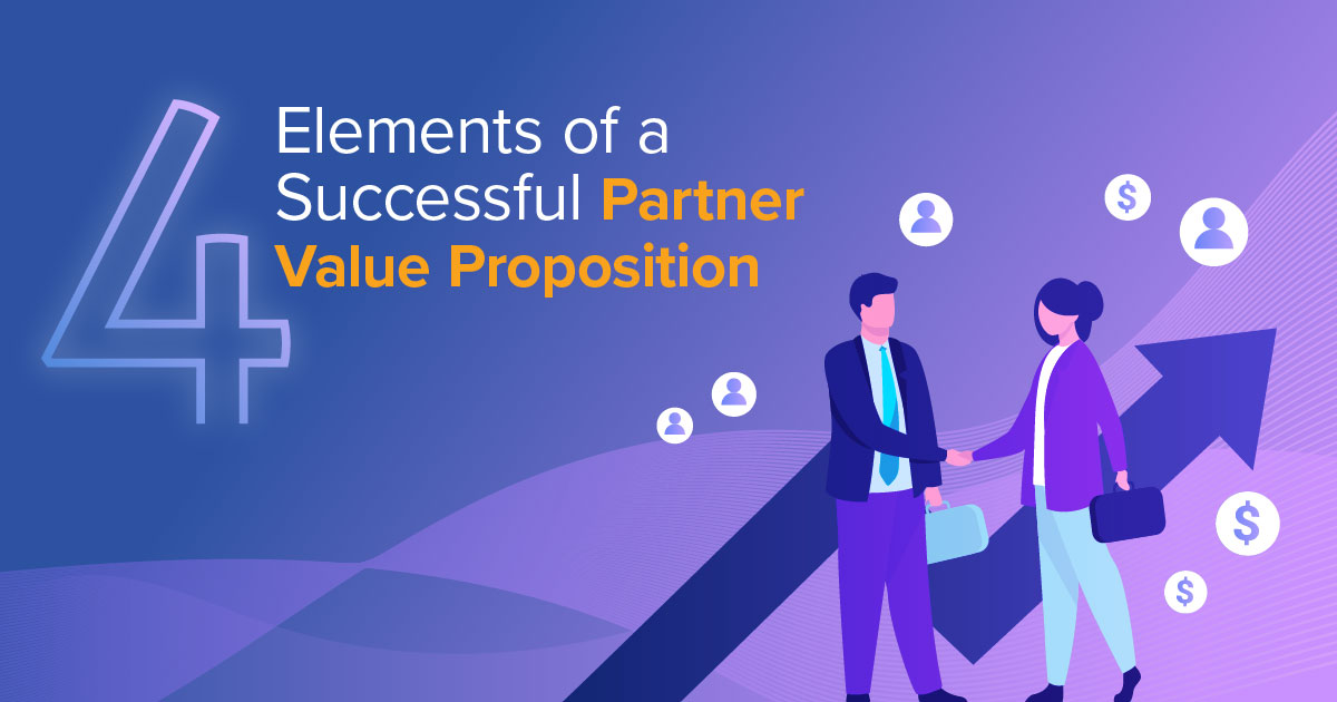4 Elements of a Successful Partner Value Proposition