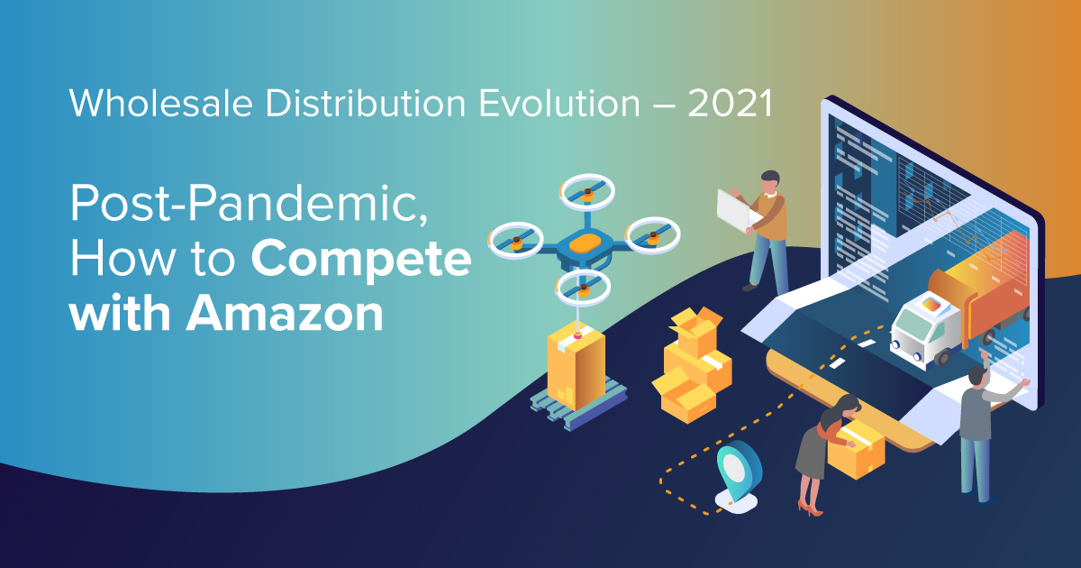 Wholesale Distribution Evolution - 2021
