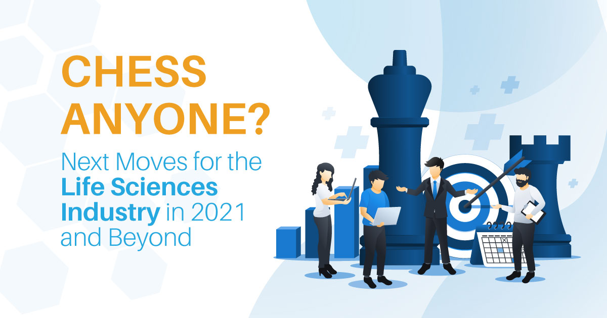 Chess anyone? Life Sciences Industry Trends in 2021 and Beyond