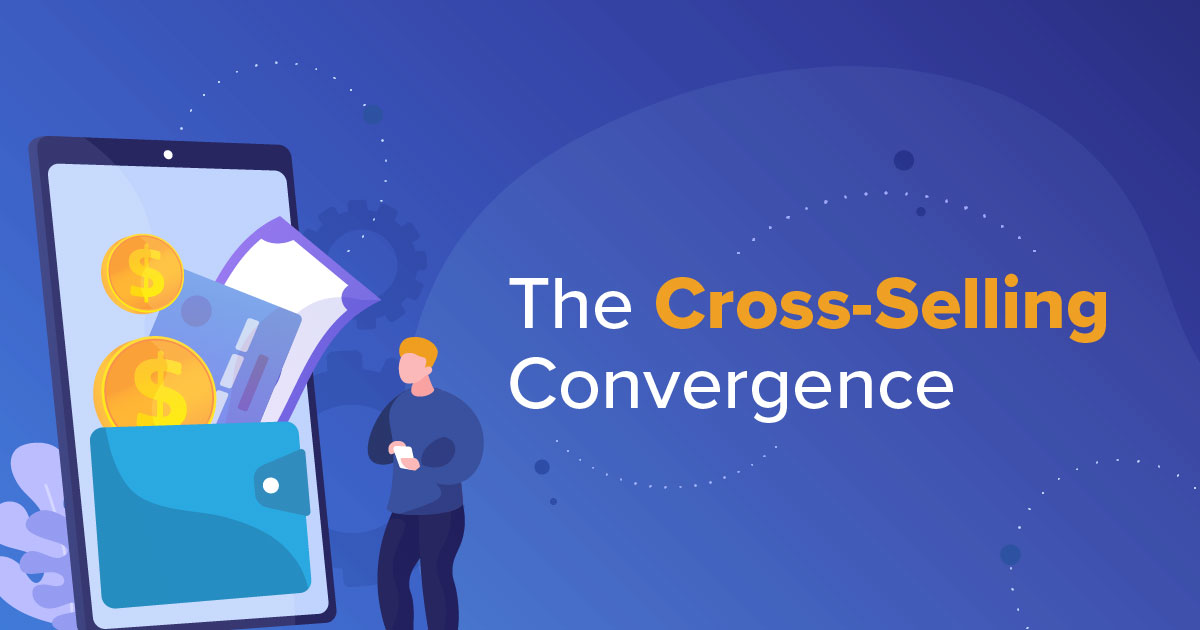 The Cross Selling Convergence