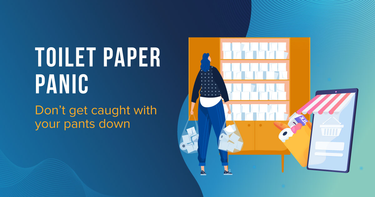 Toilet Paper Panic: Don't get caught with your pants down