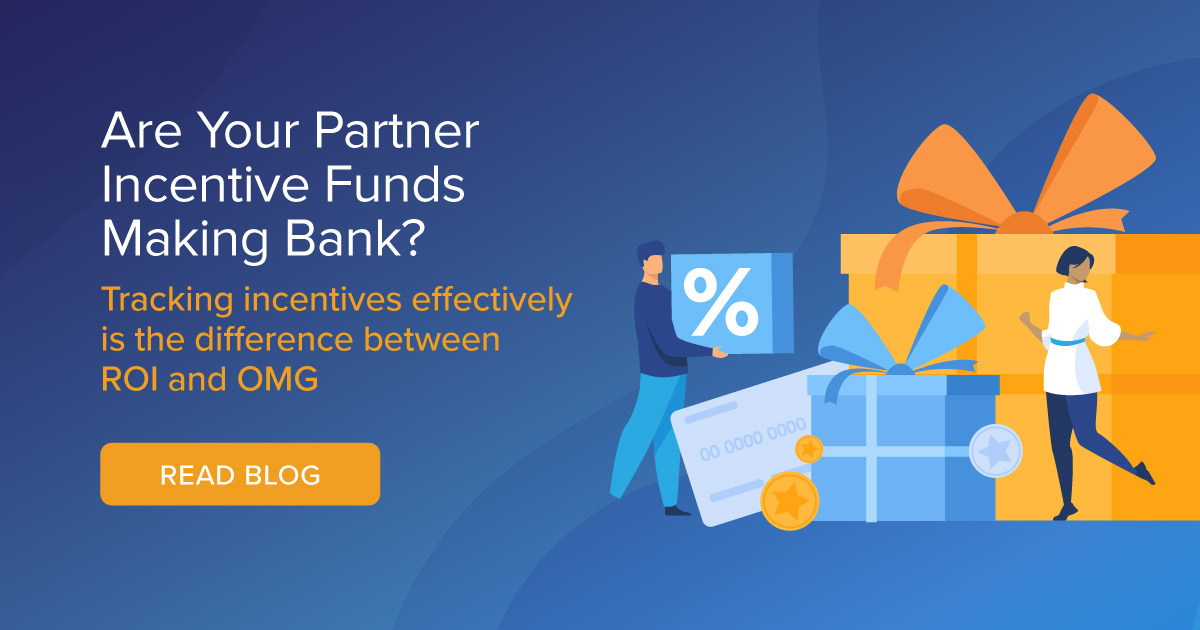 Partner Incentive Funds Driving ROI
