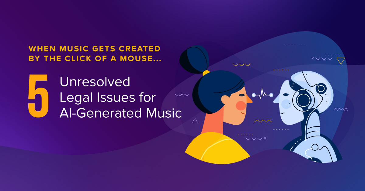 5 Legal Issues for AI-Generated Music