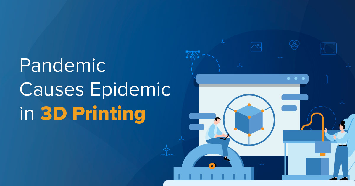 Pandemic Causes 3D Printing Epidemic in the Medical Industry