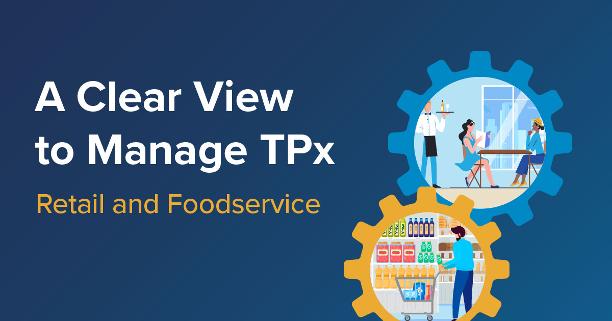 A Clear View to Manage TPx - Retail and Food Service